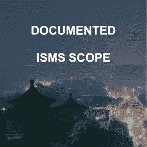 ISO 27001 Documented ISMS Scope