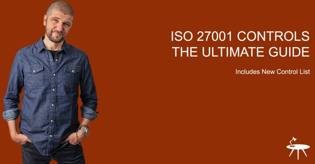 ISO 27001 Controls Ultimate Guide