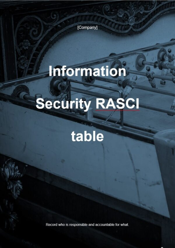 ISMS RASCI Table template for ISO 27001. An ISO 27001 template.