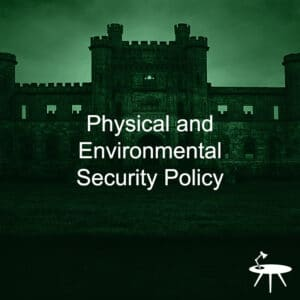 Physical and Environmental Security Policy Template