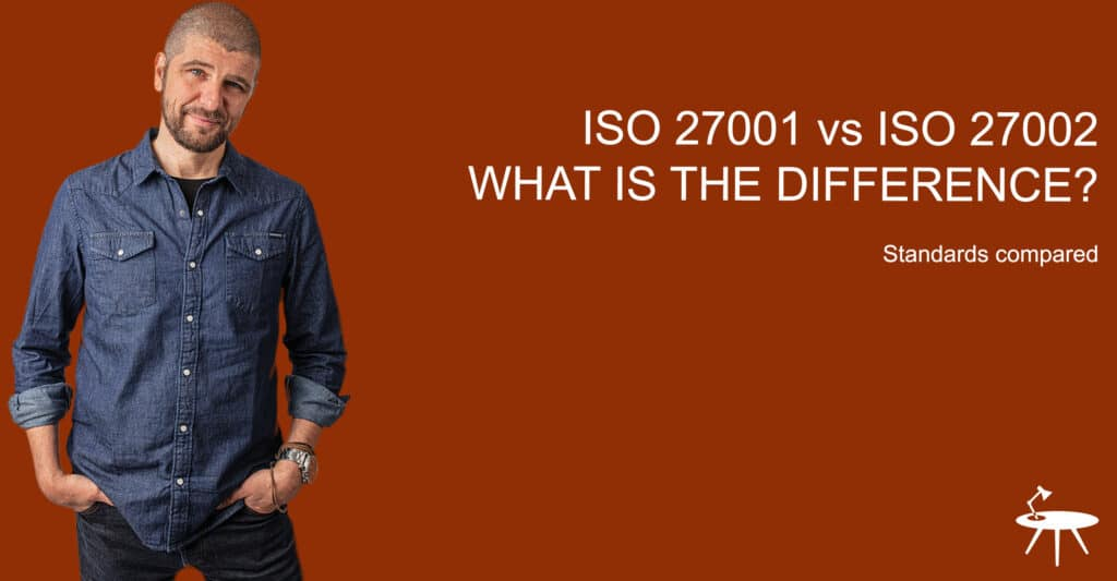 ISO 27001 vs ISO 27002 - what's the difference